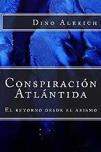 Conspiración Atlántida: El retorno desde el abismo (Spanish Edition)