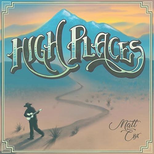 733eed062209f High Places by Matt Cox on Amazon Music - Amazon.com