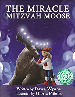 The Miracle Mitzvah Moose: Children's picture book to teach kids values