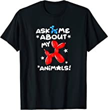 Ask Me About My Animals Balloon Animal Artist Shirt