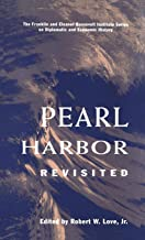 Pearl Harbor Revisited (The Franklin and Eleanor Roosevelt Institute Series on Diplomatic and Economic History, Vol 9)