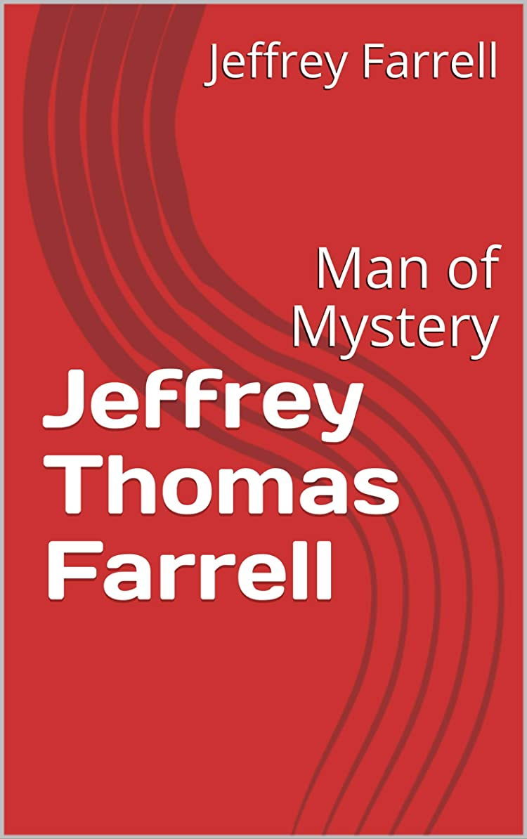 クレーター赤道フェザーJeffrey Thomas Farrell: Man of Mystery (English Edition)