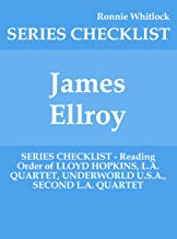 James Ellroy - SERIES CHECKLIST - Reading Order of LLOYD HOPKINS, L.A. QUARTET, UNDERWORLD U.S.A., SECOND L.A. QUARTET