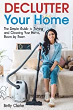 Sponsored Ad - Declutter Your Home: The Simple Guide to Tidying and Cleaning Your Home, Room by Room