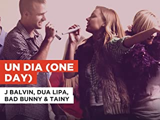 UN DIA (ONE DAY) al estilo de J Balvin, Dua Lipa, Bad Bunny & Tainy