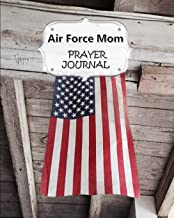 Air Force Mom Prayer Journal: 60 days of Guided Prompts and Scriptures | For a Closer Walk With God | Hanging American Flag