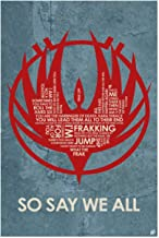 Battlestar Galactica So Say We All Word Art Print Poster (12 x 18) by Artist Stephen Poon.