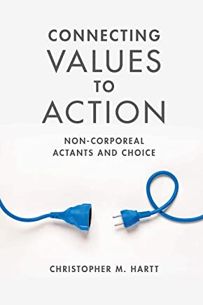 Connecting Values to Action: Non-Corporeal Actants and Choice