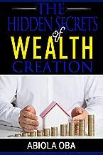 The Hidden Secrets of Wealth Creation