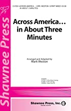 Shawnee Press Across America ... In About Three Minutes 3-Part Mixed arranged by Mark Weston