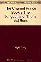 The Charnel Prince Book 2 The Kingdoms of Thorn and Bone