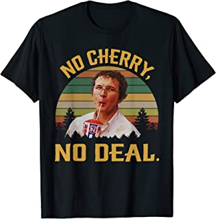 No Cherry, No Deal Vintage Funny T-Shirt
