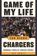 Game of My Life San Diego Chargers: Memorable Stories of Chargers Football