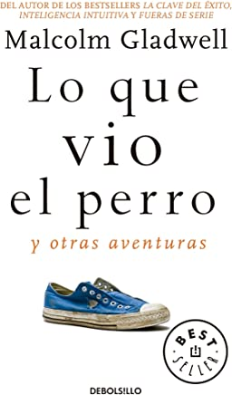 Lo que vio el perro/ What the Dog Saw: Y otras aventuras/ And Other Adventures