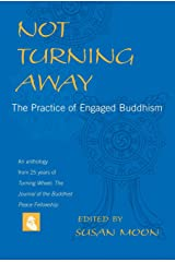 Not Turning Away: The Practice of Engaged Buddhism Paperback