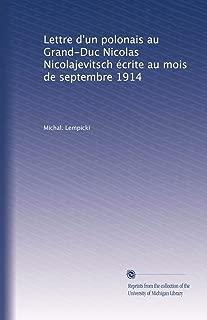 Lettre d'un polonais au Grand-Duc Nicolas Nicolajevitsch écrite au mois de septembre 1914 (French Edition)