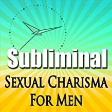 Sexual Charisma for Men Hypnosis Boost Confidence & Seduction Skills With Binaural Beats Subconscious Affirmations