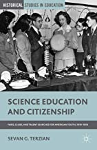 Science Education and Citizenship: Fairs, Clubs, and Talent Searches for American Youth, 1918–1958 (Historical Studies in Education)