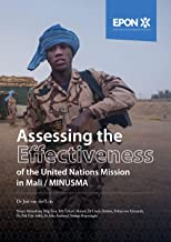 Assessing the Effectiveness of the United Nations Mission in Mali (MINUSMA) (English Edition)