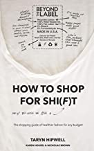 """How to Shop for Shi(f)t: Why? Because we give a """"F"""" / The Shopping guide for healthier fashion for any budget!"""