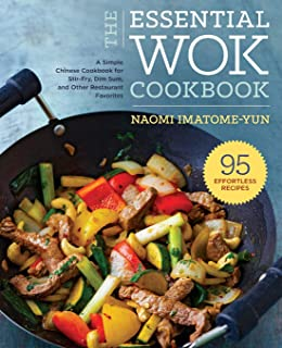 Essential Wok Cookbook: A Simple Chinese Cookbook for Stir-Fry, Dim Sum, and Other..