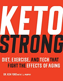 Keto Strong: Diet, Exercise, and Tech that Fight the Effects of Aging