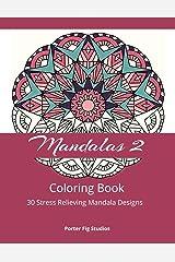 Mandalas 2 Coloring Book: 30 Stress Relieving Mandala Designs Paperback
