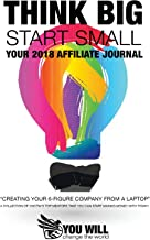 Think Big, Start Small: Affiliate Journal 2018