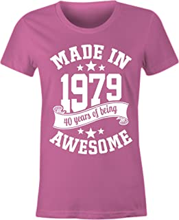6TN Ladies Made in 1979 40 Years of Being Awesome 40th Birthday T Shirt
