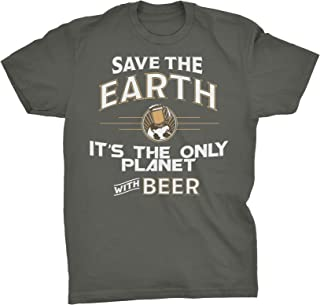 Funny Alcohol Drinking Shirt - Save The Earth Only Planet with Beer