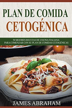 Plan De Comida Cetogenica (Libro En Espanol/Italian Ketogenic recipes-Spanish):
