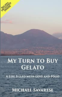My Turn to Buy Gelato: A Life Filled with Love and Food