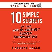 10 Simple Secrets of the World's Greatest Business Communicators: Ignite Reads