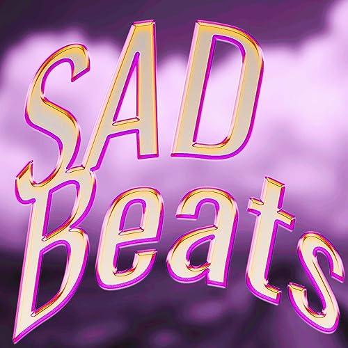 Sad Hip Hop Beats & Rap Instrumentals (Hip Hop Instrumentals) [feat