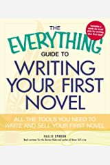 The Everything Guide to Writing Your First Novel: All the tools you need to write and sell your first novel (Everything®) Kindle Edition