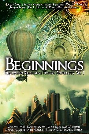 Beginnings: An Australian Speculative Fiction Anthology