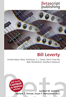 Bill Leverty: United States, Rock, FireHouse, C. J. Snare, Don't Treat Me Bad, Wanderlust, Southern Exposure