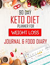 90 Day Keto Diet Planner For Weigh loss Journal & Food diary: keto diet journal for beginners-Food Journal and Fitness Diary - Tracker for Healthy ... Gift for dieter (Journal Writing Self-Help)
