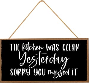 Funny Kitchen Wall Decor Sign - Hanging Wooden Signs for Home - The Kitchen Was Clean Yesterday - Hilarious, Cute, Farmhouse, Decorative Art Housewarming Gag Gift - 10