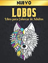 Lobos Libro para Colorear de Adultos: lobos para aliviar el estrés 50 diseños de lobo de una cara para relajarse y aliviar...