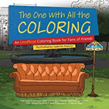 The One with All the Coloring: An Unofficial Coloring Book for Fans of Friends PDF