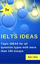 IELTS IDEAS: Topic Ideas for all question types with more than 100 essays