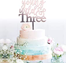 Starsgarden Rose Gold Young Wild & Three Cake Topper 3 and Fabulous Cake Topper   3rd Birthday Party Decoration Ideas Perfect Keepsake(Rose Gold 3)