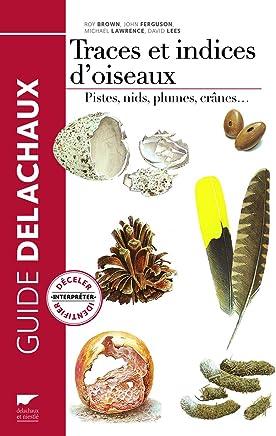 Traces et indices doiseaux : Pistes, nids, plumes, crânes...