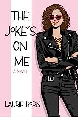 The Joke's on Me (The Goldberg Women) Kindle Edition