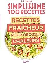 Simplissime 100 recettes : Recettes fraîcheur pour grosses chaleurs