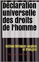 Déclaration universelle des droits de l'homme: édition bilingue:  anglais et français (French Edition)