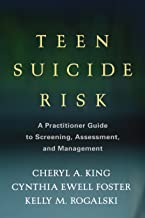 Teen Suicide Risk: A Practitioner Guide to Screening, Assessment, and Management (Guilford Child and Adolescent Practition...
