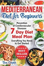 Mediterranean Diet for Beginners: The Complete Guide - Healthy and Easy Mediterranean Diet Recipes for Weight Loss - Preve...