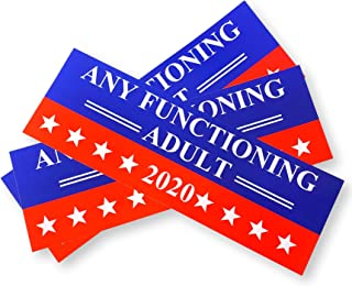 High Supply Any Functioning Adult 2020 Bumper Sticker (3 Pack) Any Functioning Adult Bumper Sticker, Any Functional Adult 2020 Car Decal 2020 9x3 Funny Bumper Stickers Gifts Trump 2020 Gag Gift